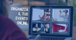 come organizzare un evento online consigli